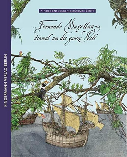 Rezension: Fernando Magellan: – einmal um die ganze Welt (Kinder entdecken berühmte Leute)