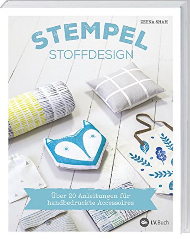 Rezension: Stempel-Stoffdesign: Über 20 Anleitungen für handbedruckte Accessoires.
