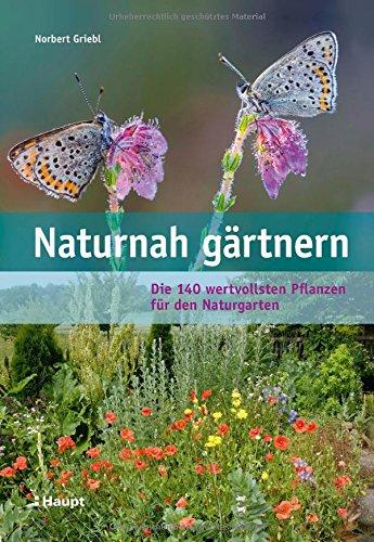 Rezension: Naturnah gärtnern: Die 140 wertvollsten Pflanzen für den Naturgarten