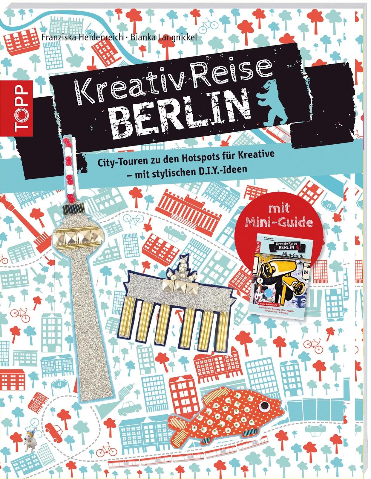 Rezension: Kreativ-Reise Berlin: City-Touren zu den Hotspots für Kreative – mit stylischen D.I.Y-Ideen