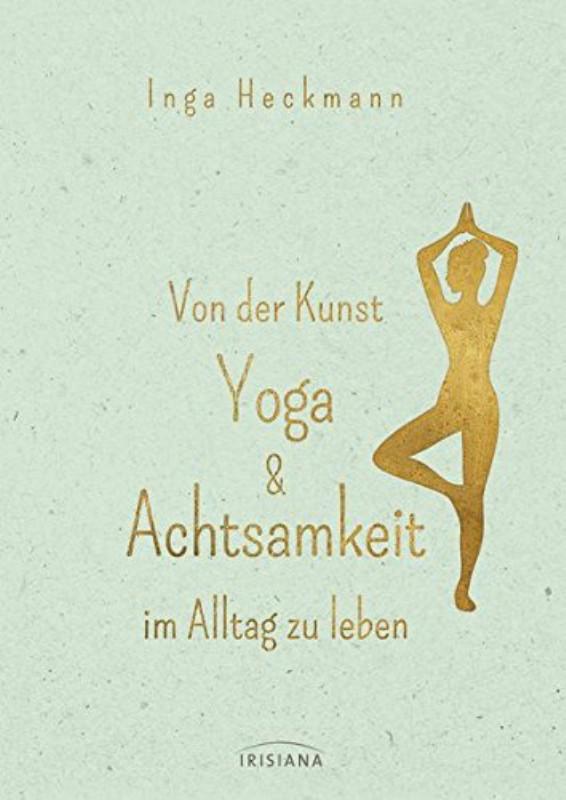 Rezension: Von der Kunst, Yoga & Achtsamkeit im Alltag zu leben