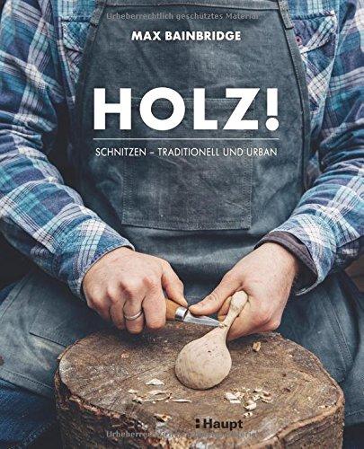 Rezension: Holz!: Schnitzen – traditionell und urban