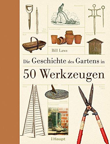Rezension: Die Geschichte des Gartens in 50 Werkzeugen