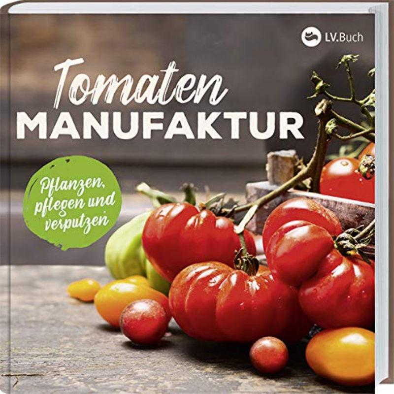 Rezension: Tomaten-Manufaktur: Pflanzen, pflegen und verputzen