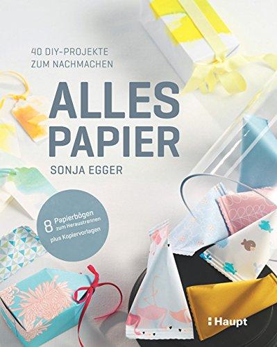 Rezension: Alles Papier: 40 DIY-Projekte zum Nachmachen
