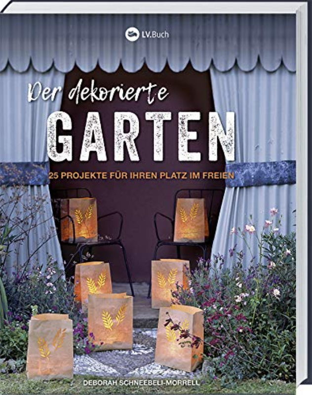 Rezension: Der dekorierte Garten: 25 Projekte für deinen Platz im Freien