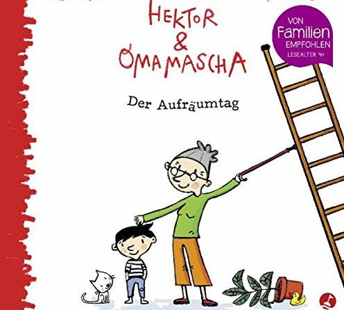 Rezension: Hektor und Omamascha – Der Aufräumtag: Band 1 & Nachlese Von Familien empfohlen 2016