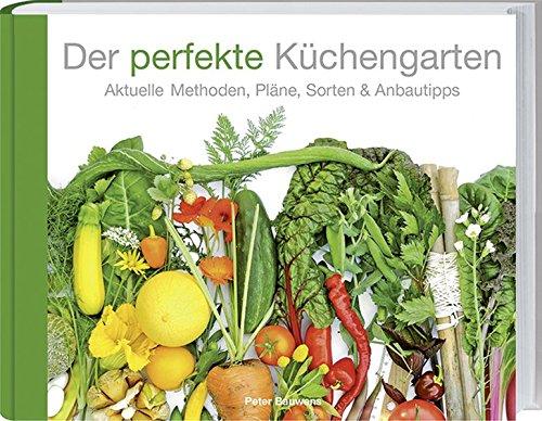 Rezension: Der perfekte Küchengarten: Aktuelle Methoden, Pläne, Sorten & Anbautipps