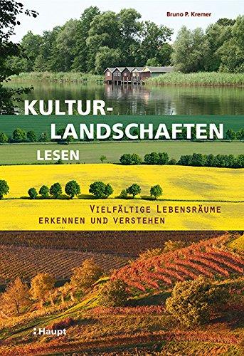 Rezension: Kulturlandschaften lesen: Vielfältige Lebensräume erkennen und verstehen