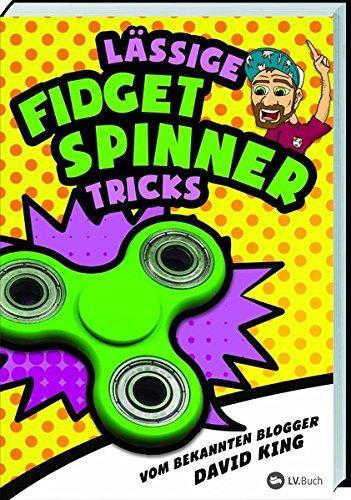 Rezension: Lässige Fidget Spinner Tricks: 50 Tricks und Tipps rund um den neuen Lifestyle