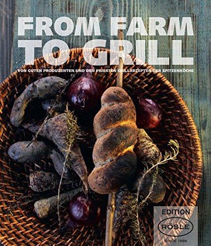Rezension: FROM FARM TO GRILL: Von guten Produzenten und den privaten Grillrezepten der Spitzenköche