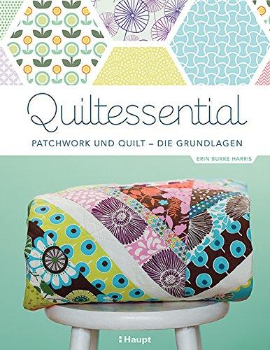 Rezension: Quiltessential: Patchwork und Quilt – die Grundlagen