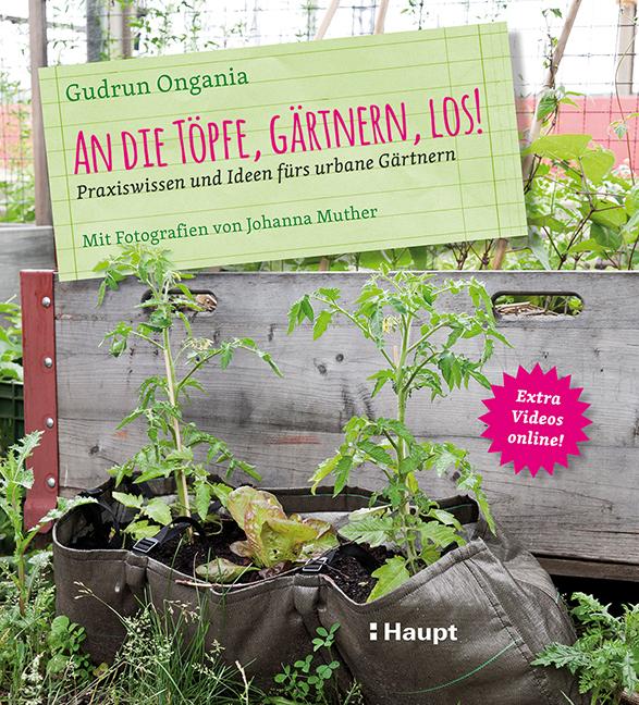 Rezension: An die Töpfe, gärtnern, los!: Praxiswissen und Ideen fürs urbane Gärtnern