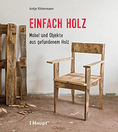 Rezension: Einfach Holz: Möbel und Objekte aus gefundenem Holz