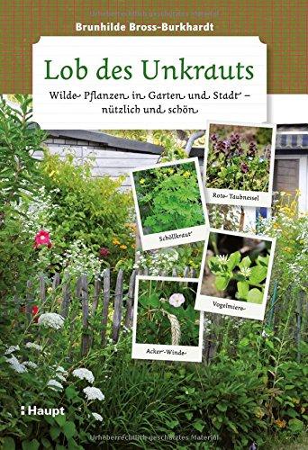 Rezension: Lob des Unkrauts: Wilde Pflanzen in Garten und Stadt – nützlich und schön