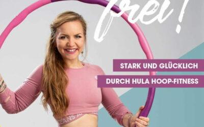 Rezension: Huller dich frei! mit Elli Hoop. Stark und glücklich durch Hula Hoop Fitness