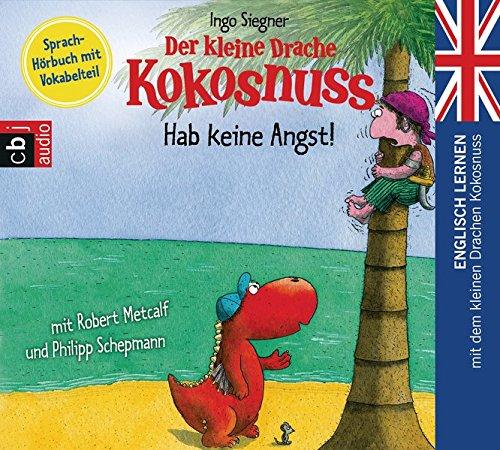 Rezension: Der kleine Drache Kokosnuss – Hab keine Angst!: Englisch lernen mit dem kleinen Drachen Kokosnuss. – Sprach-Hörbuch mit Vokabelteil