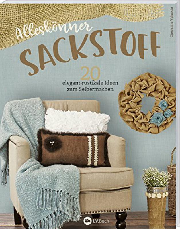 Rezension: Alleskönner Sackstoff: 20 elegant-rustikale Ideen zum Selbermachen.