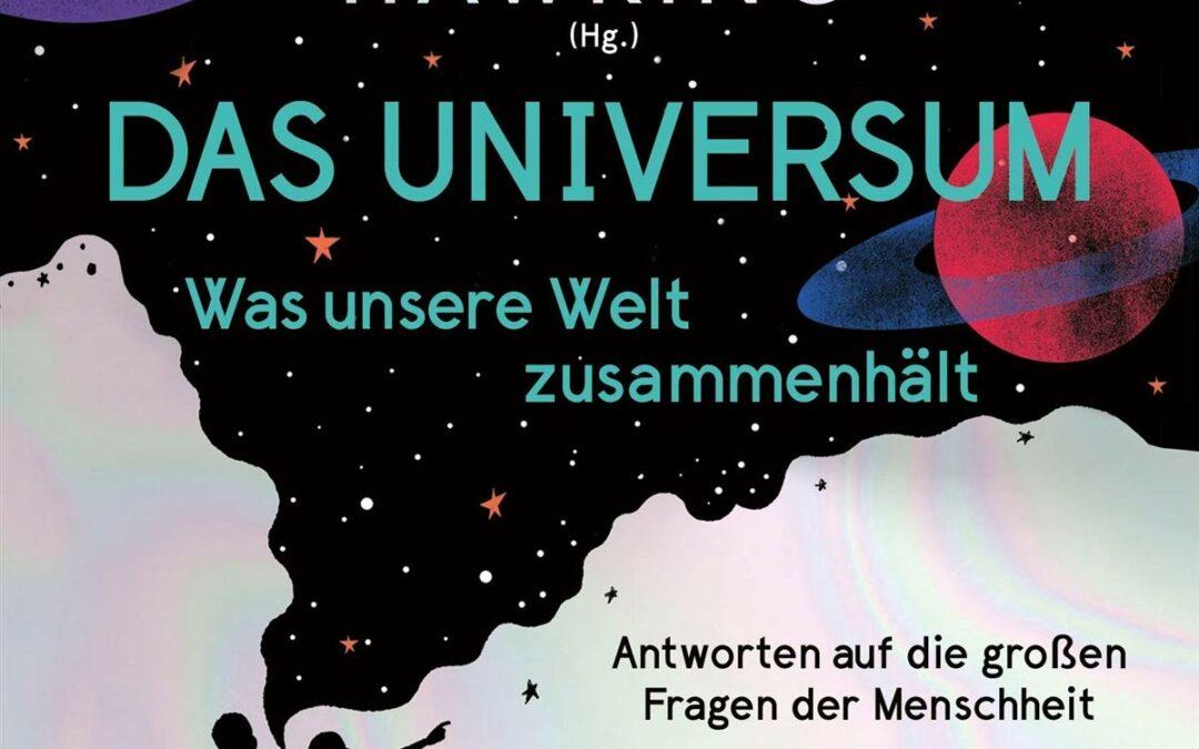 Rezension: Das Universum – Was unsere Welt zusammenhält: Antworten auf die großen Fragen der Menschheit
