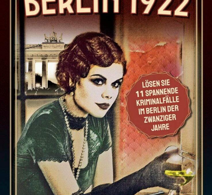 Rezension: Berlin 1922 – Crime Mysteries: Lösen Sie spannende Mordfälle im Berlin der zwanziger Jahre