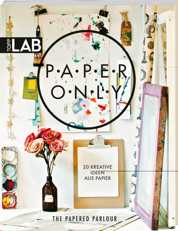 Rezension: Paper only: 20 kreative Ideen aus Papier