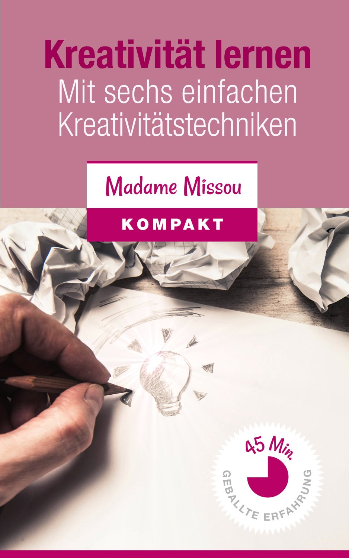 Rezension: Kreativität lernen – Mit sechs einfachen Kreativitätstechniken [Kindle Edition]