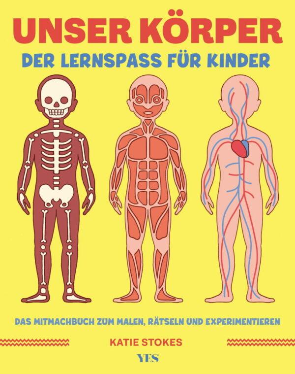 Rezension: Unser Körper: Der Lernspaß für Kinder. Das Mitmachbuch zum Malen, Rätseln und Experimentieren