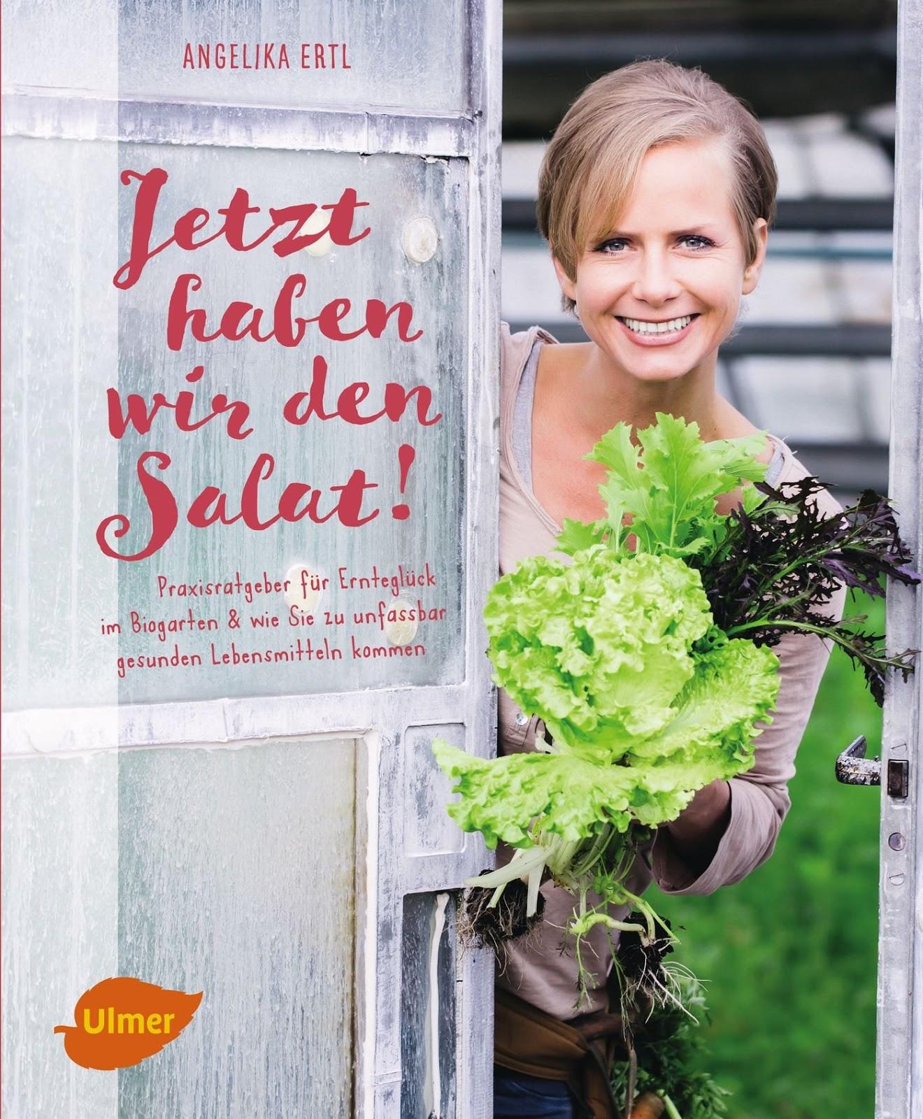 Rezension: Jetzt haben wir den Salat!: Praxisratgeber für Ernteglück im Biogarten und wie Sie zu unfassbar gesunden Lebensmitteln kommen