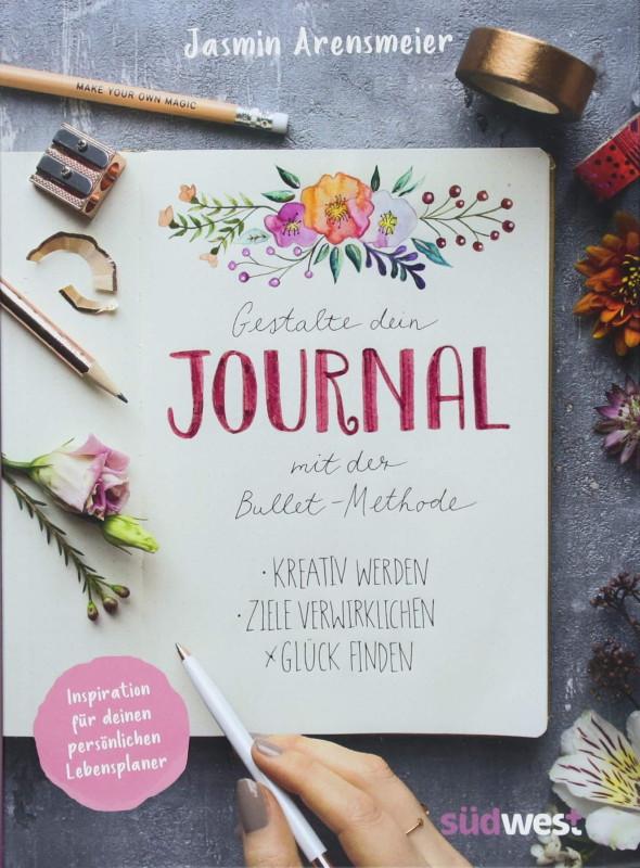 Rezension: Gestalte dein Journal mit der Bullet-Methode: Kreativ werden, Ziele verwirklichen, Glück finden – Inspiration für deinen persönlichen Lebensplaner