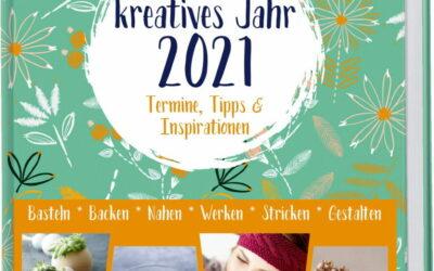 Rezension: Mein kreatives Jahr 2021. Der DIY-Kalender. Termine, Tipps & Inspirationen: Basteln, Backen, Nähen, Werken, Stricken, Gestalten