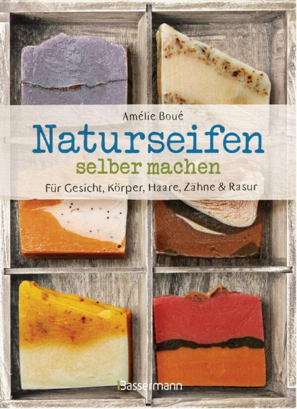 Rezension: Naturseifen selber machen für Gesicht, Körper, Haare, Zähne, Rasur