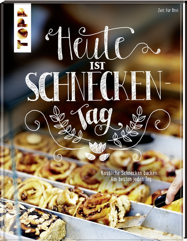 Rezension: Heute ist Schneckentag: Köstliche Schnecken backen – am besten jeden Tag