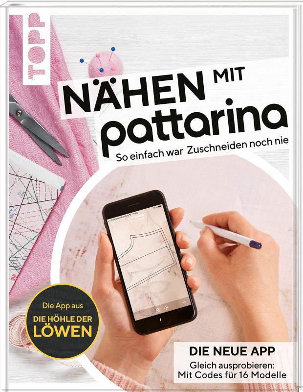 Rezension: Nähen mit Pattarina (Die App bekannt aus Die Höhle der Löwen): So einfach war Zuschneiden noch nie. Gleich ausprobieren: Die neue App. Mit Codes für 16 Modelle