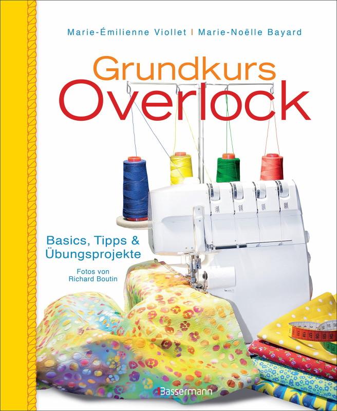 Rezension: Grundkurs Overlock: Basics, Tipps und Übungsprojekte