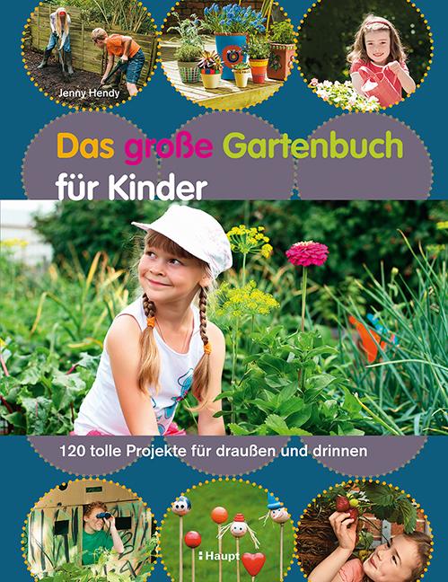 Rezension: Das große Gartenbuch für Kinder: 120 tolle Projekte für draußen und drinnen