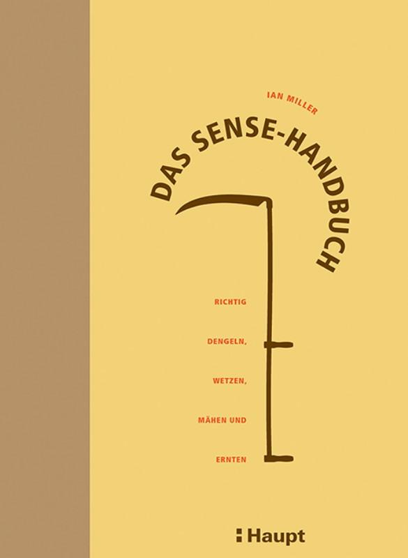 Rezension: Das Sense-Handbuch: Richtig dengeln, wetzen, mähen und ernten