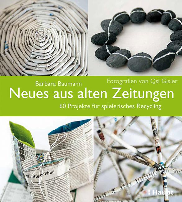 Rezension: Neues aus alten Zeitungen: 60 Projekte für spielerisches Recycling