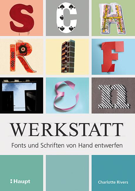 Rezension: Schriftenwerkstatt. Fonts und Schriften von Hand entwerfen