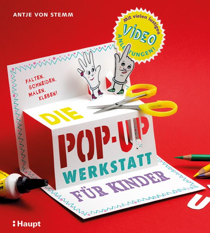 Rezension: Die Pop-up-Werkstatt für Kinder: falten, schneiden, malen, kleben