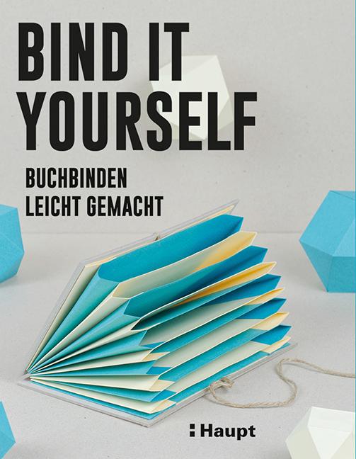 Rezension: Bind it yourself: Buchbinden leicht gemacht