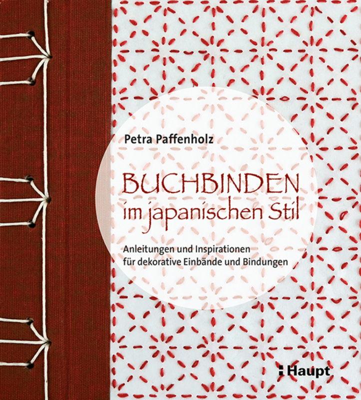 Rezension: Buchbinden im japanischen Stil: Anleitungen und Inspirationen für dekorative Einbände und Bindungen