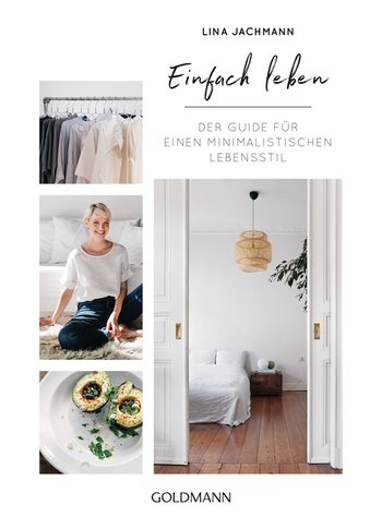 Rezension: Einfach Leben: Der Guide für einen minimalistischen Lebensstil. Minimalismus-Ratgeber für Wohnung, Mode, Beauty und Lifestyle.