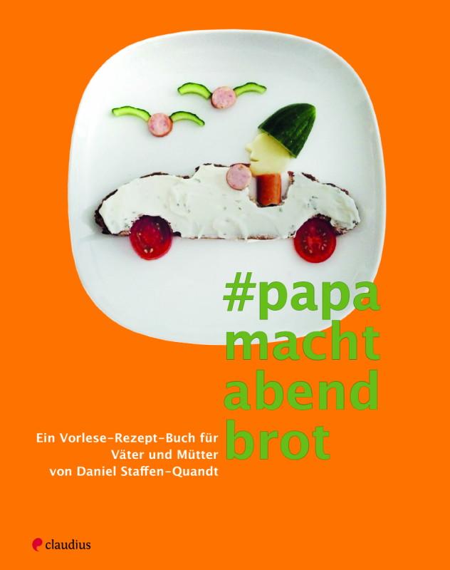 Rezension: #PapamachtAbendbrot : Ein Vorlese-Rezept-Buch für Väter und Mütter