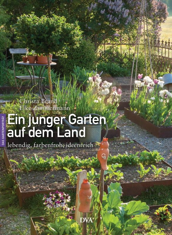 Rezension: Ein junger Garten auf dem Land: ideenreich, lebendig, farbenfroh