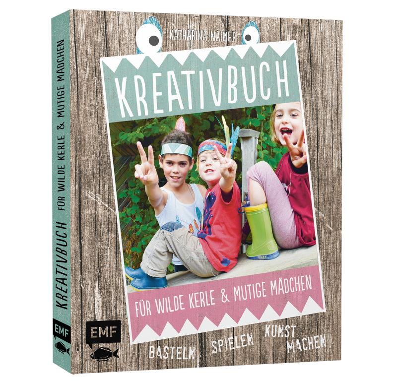 Rezension: Kreativbuch für wilde Kerle und mutige Mädchen: Basteln, Spielen, Kunst machen