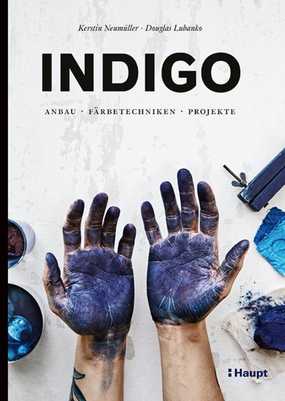 Rezension: Indigo: Anbau, Färbetechniken, Projekte