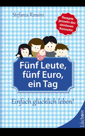 Rezension: Fünf Leute, fünf Euro, ein Tag