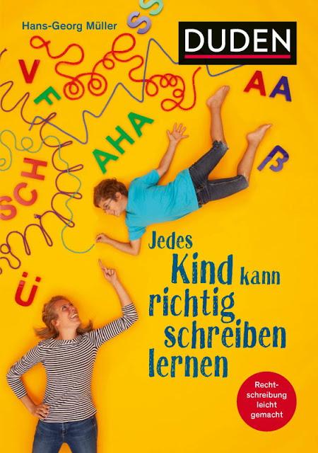 Rezension: Jedes Kind kann richtig schreiben lernen: Was Eltern wissen müssen, um ihr Kind fit für die Schule zu machen. Für die Klasse 3 bis 10. Rechtschreibtraining leicht gemacht