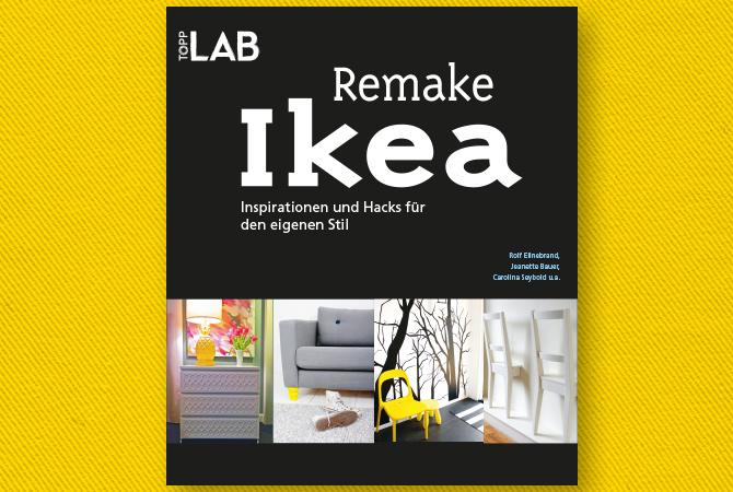 Rezension: Remake Ikea. Inspiration und Hacks für den eigenen Stil